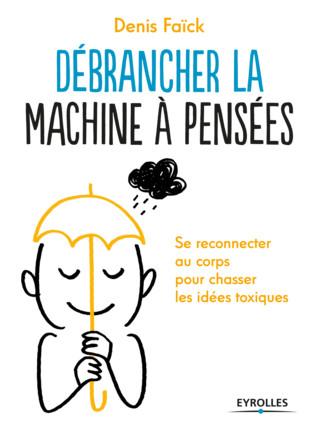 Couverture d'ouvrage: Débrancher la machine à pensées